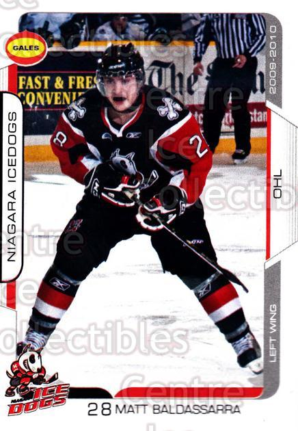 2009-10 Niagara IceDogs #21 Matt Baldassarra<br/>2 In Stock - $3.00 each - <a href=https://centericecollectibles.foxycart.com/cart?name=2009-10%20Niagara%20IceDogs%20%2321%20Matt%20Baldassarr...&price=$3.00&code=652784 class=foxycart> Buy it now! </a>