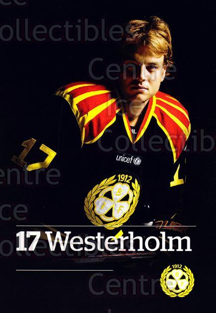 2014-15 Swedish Brynas IF Tigers Postcards #23 Pathrik Westerholm<br/>2 In Stock - $3.00 each - <a href=https://centericecollectibles.foxycart.com/cart?name=2014-15%20Swedish%20Brynas%20IF%20Tigers%20Postcards%20%2323%20Pathrik%20Westerh...&quantity_max=2&price=$3.00&code=656105 class=foxycart> Buy it now! </a>