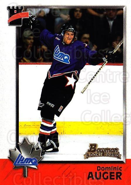 1998 Bowman CHL #112 Dominic Auger<br/>9 In Stock - $1.00 each - <a href=https://centericecollectibles.foxycart.com/cart?name=1998%20Bowman%20CHL%20%23112%20Dominic%20Auger...&quantity_max=9&price=$1.00&code=65669 class=foxycart> Buy it now! </a>