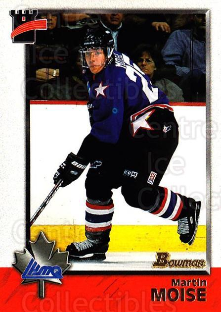 1998 Bowman CHL #113 Martin Moise<br/>11 In Stock - $1.00 each - <a href=https://centericecollectibles.foxycart.com/cart?name=1998%20Bowman%20CHL%20%23113%20Martin%20Moise...&quantity_max=11&price=$1.00&code=65670 class=foxycart> Buy it now! </a>