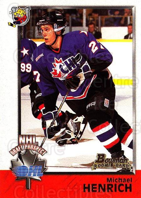 1998 Bowman CHL #127 Michael Henrich<br/>7 In Stock - $1.00 each - <a href=https://centericecollectibles.foxycart.com/cart?name=1998%20Bowman%20CHL%20%23127%20Michael%20Henrich...&quantity_max=7&price=$1.00&code=65685 class=foxycart> Buy it now! </a>