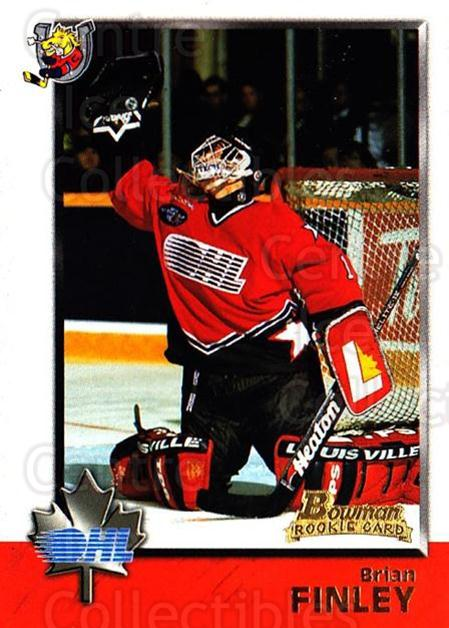 1998 Bowman CHL #21 Brian Finley<br/>11 In Stock - $1.00 each - <a href=https://centericecollectibles.foxycart.com/cart?name=1998%20Bowman%20CHL%20%2321%20Brian%20Finley...&quantity_max=11&price=$1.00&code=65732 class=foxycart> Buy it now! </a>