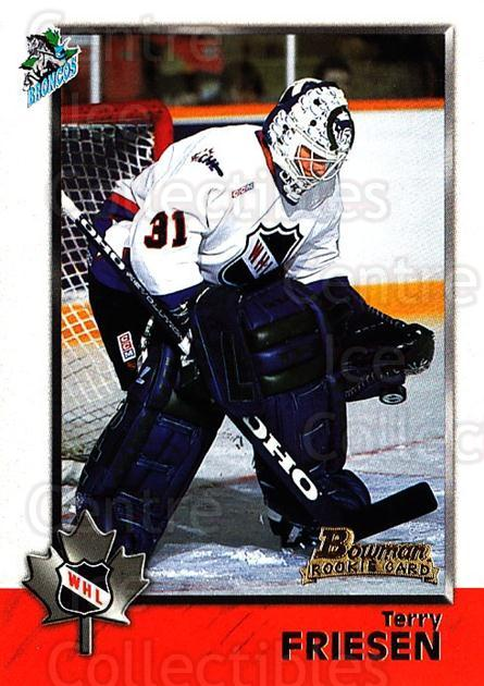 1998 Bowman CHL #62 Terry Friesen<br/>5 In Stock - $1.00 each - <a href=https://centericecollectibles.foxycart.com/cart?name=1998%20Bowman%20CHL%20%2362%20Terry%20Friesen...&quantity_max=5&price=$1.00&code=65777 class=foxycart> Buy it now! </a>