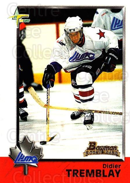 1998 Bowman CHL #84 Didier Tremblay<br/>11 In Stock - $1.00 each - <a href=https://centericecollectibles.foxycart.com/cart?name=1998%20Bowman%20CHL%20%2384%20Didier%20Tremblay...&quantity_max=11&price=$1.00&code=65800 class=foxycart> Buy it now! </a>