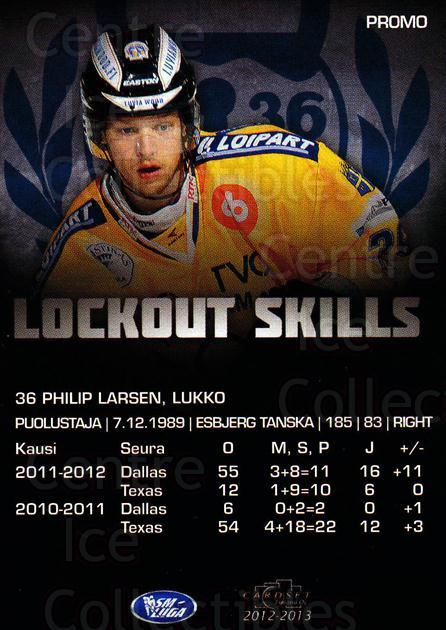 2012-13 Finnish Cardset Promo #2 Philip Larsen<br/>2 In Stock - $3.00 each - <a href=https://centericecollectibles.foxycart.com/cart?name=2012-13%20Finnish%20Cardset%20Promo%20%232%20Philip%20Larsen...&quantity_max=2&price=$3.00&code=660341 class=foxycart> Buy it now! </a>