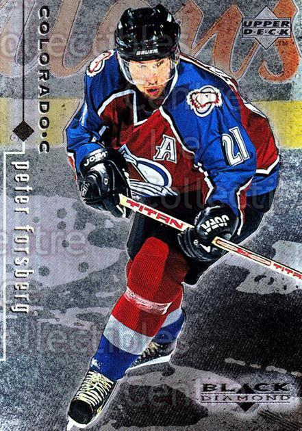 1998-99 Black Diamond #21 Peter Forsberg<br/>10 In Stock - $1.00 each - <a href=https://centericecollectibles.foxycart.com/cart?name=1998-99%20Black%20Diamond%20%2321%20Peter%20Forsberg...&quantity_max=10&price=$1.00&code=66635 class=foxycart> Buy it now! </a>