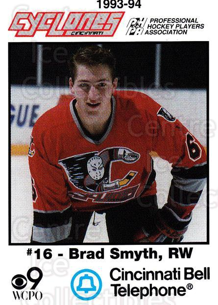 1993-94 Cincinnati Cyclones #24 Brad Smyth<br/>1 In Stock - $3.00 each - <a href=https://centericecollectibles.foxycart.com/cart?name=1993-94%20Cincinnati%20Cyclones%20%2324%20Brad%20Smyth...&quantity_max=1&price=$3.00&code=669094 class=foxycart> Buy it now! </a>