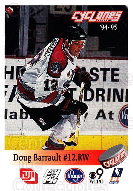 1994-95 Cincinnati Cyclones #1 Doug Barrault<br/>1 In Stock - $3.00 each - <a href=https://centericecollectibles.foxycart.com/cart?name=1994-95%20Cincinnati%20Cyclones%20%231%20Doug%20Barrault...&quantity_max=1&price=$3.00&code=669095 class=foxycart> Buy it now! </a>