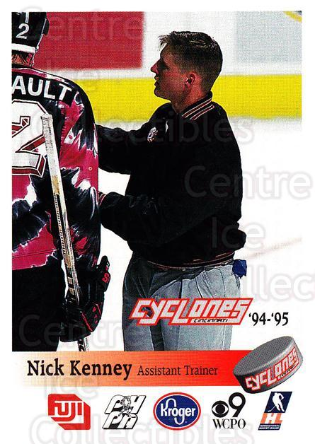 1994-95 Cincinnati Cyclones #13 Nick Kenney<br/>1 In Stock - $3.00 each - <a href=https://centericecollectibles.foxycart.com/cart?name=1994-95%20Cincinnati%20Cyclones%20%2313%20Nick%20Kenney...&quantity_max=1&price=$3.00&code=669107 class=foxycart> Buy it now! </a>