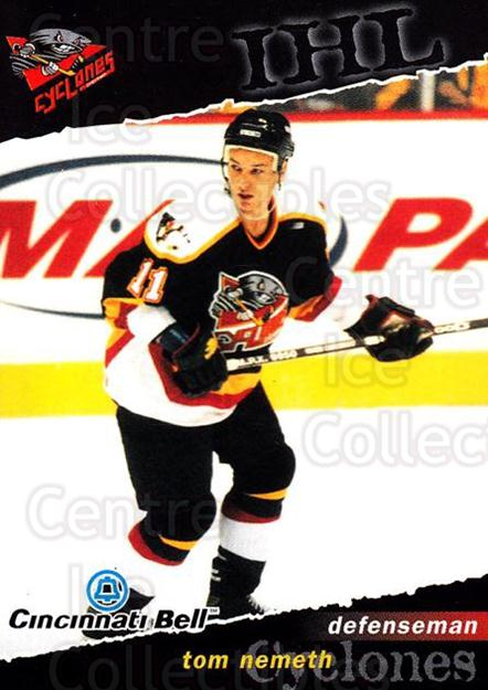 1998-99 Cincinnati Cyclones #21 Tom Nemeth<br/>2 In Stock - $3.00 each - <a href=https://centericecollectibles.foxycart.com/cart?name=1998-99%20Cincinnati%20Cyclones%20%2321%20Tom%20Nemeth...&quantity_max=2&price=$3.00&code=66999 class=foxycart> Buy it now! </a>