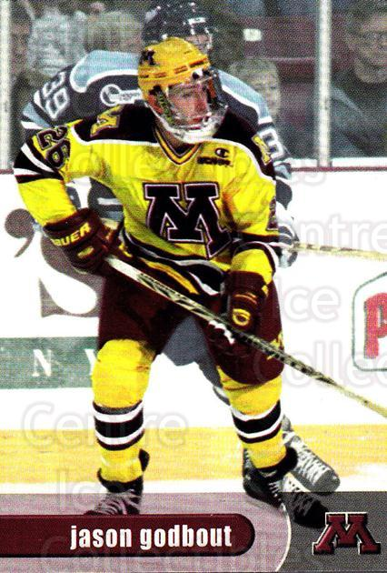 1997-98 Minnesota Golden Gophers #15 Jason Godbout<br/>1 In Stock - $3.00 each - <a href=https://centericecollectibles.foxycart.com/cart?name=1997-98%20Minnesota%20Golden%20Gophers%20%2315%20Jason%20Godbout...&quantity_max=1&price=$3.00&code=670009 class=foxycart> Buy it now! </a>