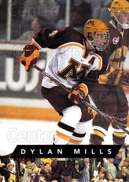 1999-00 Minnesota Golden Gophers #9 Dylan Mills<br/>1 In Stock - $3.00 each - <a href=https://centericecollectibles.foxycart.com/cart?name=1999-00%20Minnesota%20Golden%20Gophers%20%239%20Dylan%20Mills...&quantity_max=1&price=$3.00&code=670029 class=foxycart> Buy it now! </a>