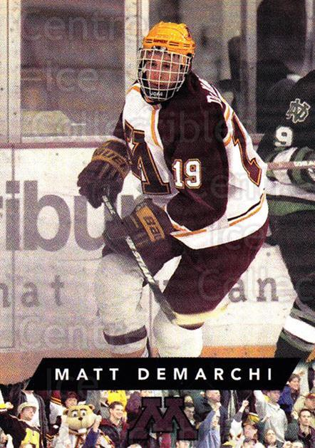 1999-00 Minnesota Golden Gophers #18 Matt DeMarchi<br/>1 In Stock - $3.00 each - <a href=https://centericecollectibles.foxycart.com/cart?name=1999-00%20Minnesota%20Golden%20Gophers%20%2318%20Matt%20DeMarchi...&quantity_max=1&price=$3.00&code=670038 class=foxycart> Buy it now! </a>