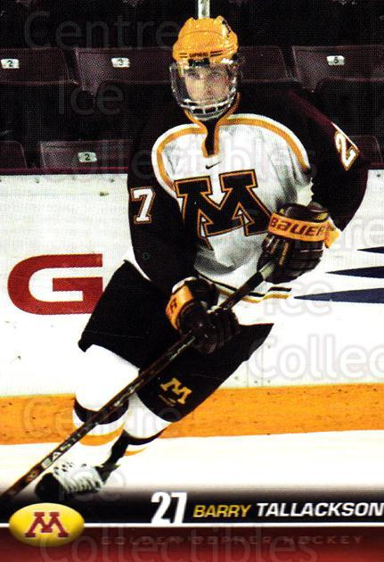 2001-02 Minnesota Golden Gophers #25 Barry Tallackson<br/>2 In Stock - $3.00 each - <a href=https://centericecollectibles.foxycart.com/cart?name=2001-02%20Minnesota%20Golden%20Gophers%20%2325%20Barry%20Tallackso...&quantity_max=2&price=$3.00&code=670075 class=foxycart> Buy it now! </a>