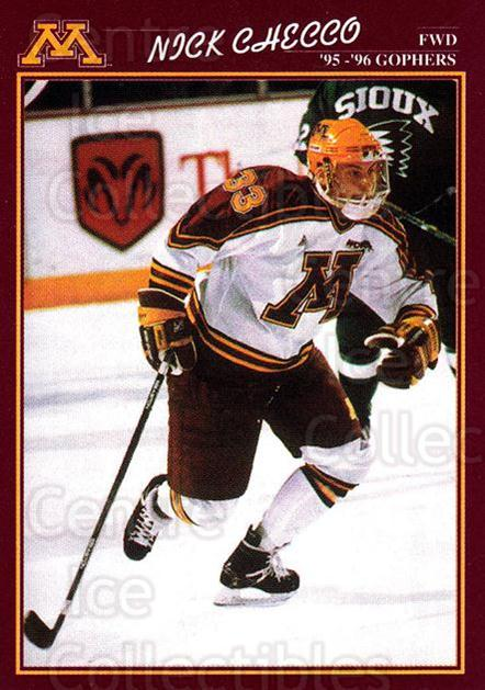1995-96 Minnesota Golden Gophers #9 Nick Checco<br/>1 In Stock - $3.00 each - <a href=https://centericecollectibles.foxycart.com/cart?name=1995-96%20Minnesota%20Golden%20Gophers%20%239%20Nick%20Checco...&quantity_max=1&price=$3.00&code=670088 class=foxycart> Buy it now! </a>