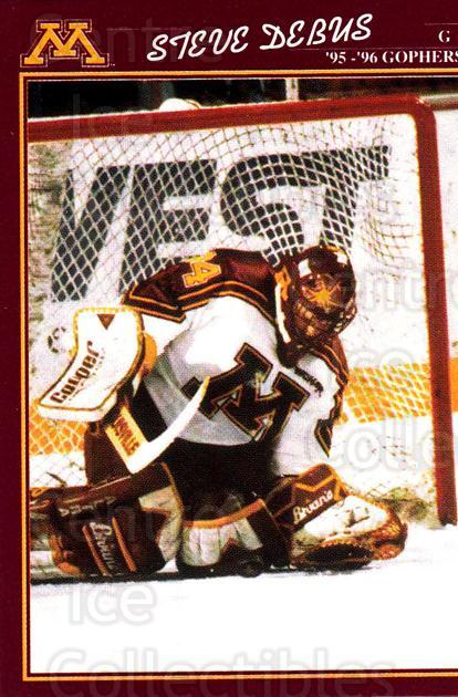 1995-96 Minnesota Golden Gophers #11 Steve Debus<br/>1 In Stock - $3.00 each - <a href=https://centericecollectibles.foxycart.com/cart?name=1995-96%20Minnesota%20Golden%20Gophers%20%2311%20Steve%20Debus...&quantity_max=1&price=$3.00&code=670090 class=foxycart> Buy it now! </a>