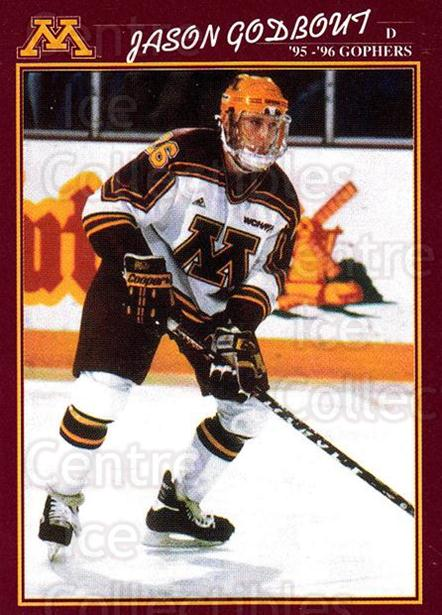 1995-96 Minnesota Golden Gophers #13 Jason Godbout<br/>1 In Stock - $3.00 each - <a href=https://centericecollectibles.foxycart.com/cart?name=1995-96%20Minnesota%20Golden%20Gophers%20%2313%20Jason%20Godbout...&quantity_max=1&price=$3.00&code=670092 class=foxycart> Buy it now! </a>