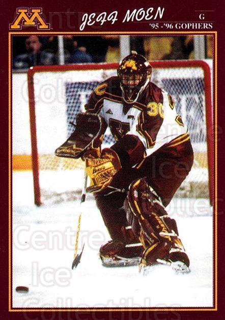 1995-96 Minnesota Golden Gophers #21 Jeff Moen<br/>1 In Stock - $3.00 each - <a href=https://centericecollectibles.foxycart.com/cart?name=1995-96%20Minnesota%20Golden%20Gophers%20%2321%20Jeff%20Moen...&quantity_max=1&price=$3.00&code=670100 class=foxycart> Buy it now! </a>