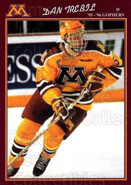 1995-96 Minnesota Golden Gophers #27 Dan Trebil<br/>1 In Stock - $3.00 each - <a href=https://centericecollectibles.foxycart.com/cart?name=1995-96%20Minnesota%20Golden%20Gophers%20%2327%20Dan%20Trebil...&quantity_max=1&price=$3.00&code=670106 class=foxycart> Buy it now! </a>