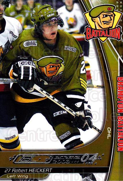 2003-04 Brampton Battalion #7 Robert Heickert<br/>1 In Stock - $3.00 each - <a href=https://centericecollectibles.foxycart.com/cart?name=2003-04%20Brampton%20Battalion%20%237%20Robert%20Heickert...&price=$3.00&code=670236 class=foxycart> Buy it now! </a>
