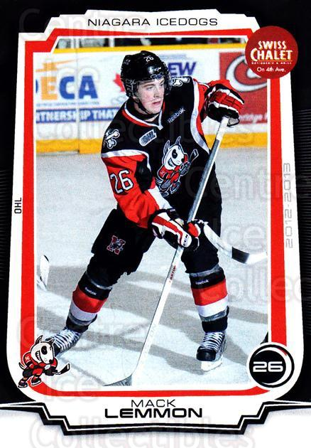 2012-13 Niagara IceDogs #7 Mack Lemmon<br/>1 In Stock - $3.00 each - <a href=https://centericecollectibles.foxycart.com/cart?name=2012-13%20Niagara%20IceDogs%20%237%20Mack%20Lemmon...&quantity_max=1&price=$3.00&code=670569 class=foxycart> Buy it now! </a>