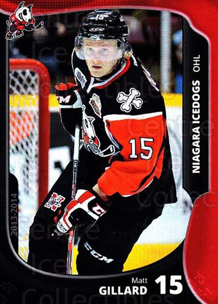 2013-14 Niagara IceDogs #12 Matt Gillard<br/>2 In Stock - $3.00 each - <a href=https://centericecollectibles.foxycart.com/cart?name=2013-14%20Niagara%20IceDogs%20%2312%20Matt%20Gillard...&price=$3.00&code=670602 class=foxycart> Buy it now! </a>