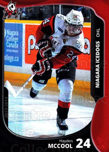 2013-14 Niagara IceDogs #19 Hayden McCool<br/>2 In Stock - $3.00 each - <a href=https://centericecollectibles.foxycart.com/cart?name=2013-14%20Niagara%20IceDogs%20%2319%20Hayden%20McCool...&price=$3.00&code=670609 class=foxycart> Buy it now! </a>