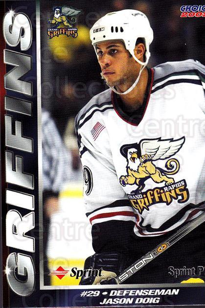 2001-02 Grand Rapids Griffins #20 Jason Doig<br/>1 In Stock - $3.00 each - <a href=https://centericecollectibles.foxycart.com/cart?name=2001-02%20Grand%20Rapids%20Griffins%20%2320%20Jason%20Doig...&price=$3.00&code=670766 class=foxycart> Buy it now! </a>