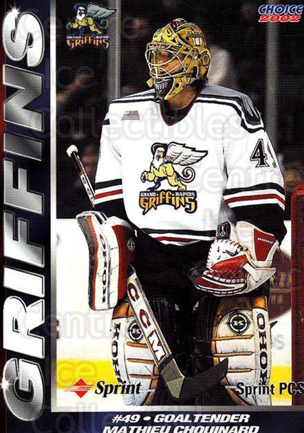2001-02 Grand Rapids Griffins #22 Mathieu Chouinard<br/>1 In Stock - $3.00 each - <a href=https://centericecollectibles.foxycart.com/cart?name=2001-02%20Grand%20Rapids%20Griffins%20%2322%20Mathieu%20Chouina...&price=$3.00&code=670768 class=foxycart> Buy it now! </a>
