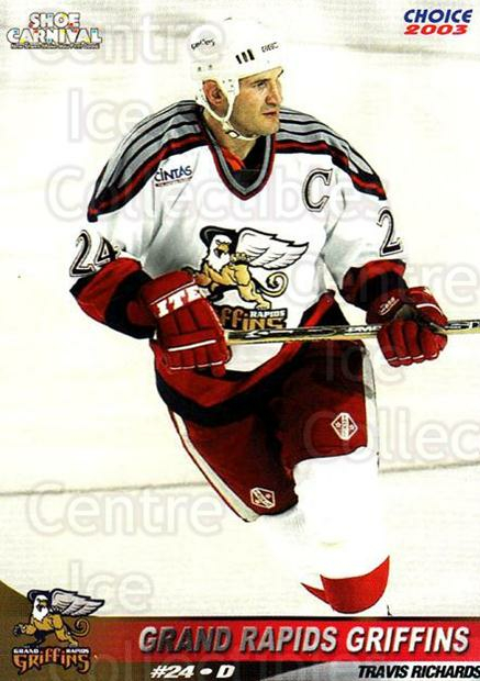 2002-03 Grand Rapids Griffins #22 Travis Richards<br/>1 In Stock - $3.00 each - <a href=https://centericecollectibles.foxycart.com/cart?name=2002-03%20Grand%20Rapids%20Griffins%20%2322%20Travis%20Richards...&price=$3.00&code=670795 class=foxycart> Buy it now! </a>