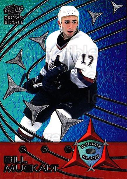 1998-99 Crown Royale Rookie Class #10 Bill Muckalt<br/>3 In Stock - $3.00 each - <a href=https://centericecollectibles.foxycart.com/cart?name=1998-99%20Crown%20Royale%20Rookie%20Class%20%2310%20Bill%20Muckalt...&quantity_max=3&price=$3.00&code=67090 class=foxycart> Buy it now! </a>