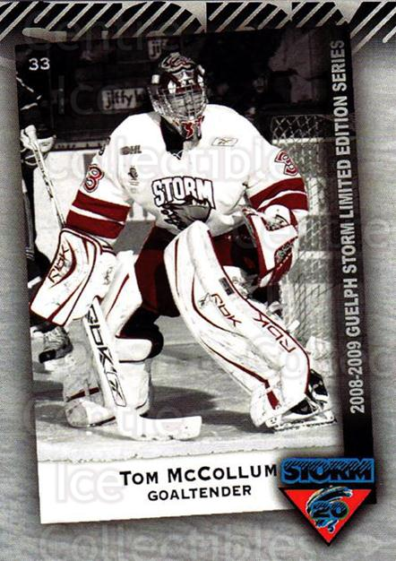 2010-11 Guelph Storm Top 20 All-Time #13 Tom McCollum<br/>1 In Stock - $3.00 each - <a href=https://centericecollectibles.foxycart.com/cart?name=2010-11%20Guelph%20Storm%20Top%2020%20All-Time%20%2313%20Tom%20McCollum...&quantity_max=1&price=$3.00&code=670937 class=foxycart> Buy it now! </a>