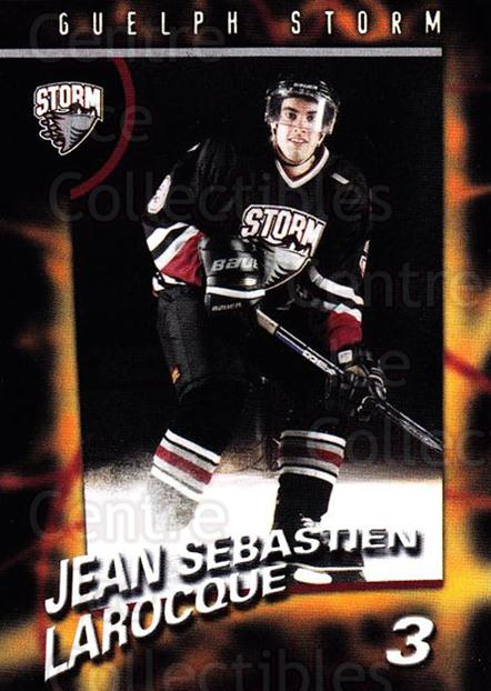1998-99 Guelph Storm #5 Jean Sebastien Larocque<br/>1 In Stock - $3.00 each - <a href=https://centericecollectibles.foxycart.com/cart?name=1998-99%20Guelph%20Storm%20%235%20Jean%20Sebastien%20...&quantity_max=1&price=$3.00&code=670950 class=foxycart> Buy it now! </a>