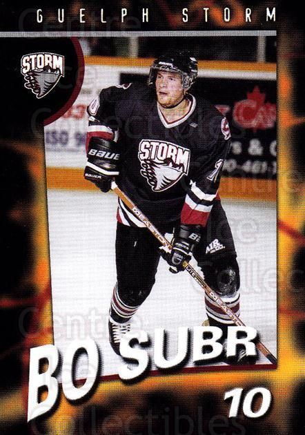 1998-99 Guelph Storm #10 Bo Subr<br/>1 In Stock - $3.00 each - <a href=https://centericecollectibles.foxycart.com/cart?name=1998-99%20Guelph%20Storm%20%2310%20Bo%20Subr...&quantity_max=1&price=$3.00&code=670955 class=foxycart> Buy it now! </a>