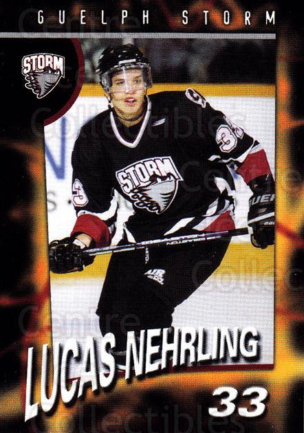 1998-99 Guelph Storm #23 Lucas Nehrling<br/>1 In Stock - $3.00 each - <a href=https://centericecollectibles.foxycart.com/cart?name=1998-99%20Guelph%20Storm%20%2323%20Lucas%20Nehrling...&quantity_max=1&price=$3.00&code=670968 class=foxycart> Buy it now! </a>
