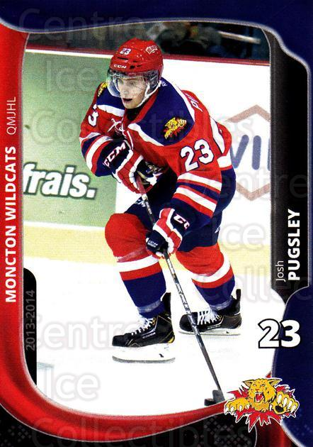 2013-14 Moncton Wildcats #9 Josh Pugsley<br/>1 In Stock - $3.00 each - <a href=https://centericecollectibles.foxycart.com/cart?name=2013-14%20Moncton%20Wildcats%20%239%20Josh%20Pugsley...&price=$3.00&code=671431 class=foxycart> Buy it now! </a>