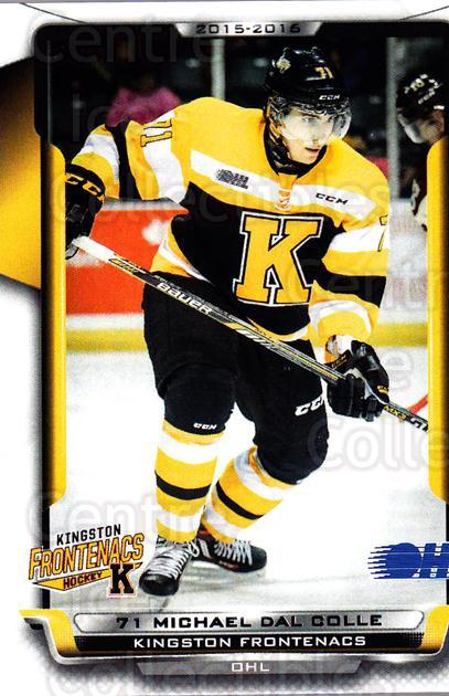 2015-16 Kingston Frontenacs #4 Michael Dal Colle<br/>1 In Stock - $3.00 each - <a href=https://centericecollectibles.foxycart.com/cart?name=2015-16%20Kingston%20Frontenacs%20%234%20Michael%20Dal%20Col...&price=$3.00&code=671451 class=foxycart> Buy it now! </a>