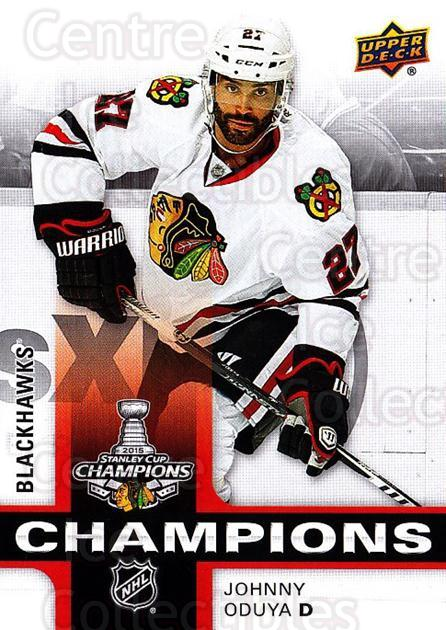2015 Chicago Blackhawks Stanley Cup Champions #3 Johnny Oduya<br/>1 In Stock - $3.00 each - <a href=https://centericecollectibles.foxycart.com/cart?name=2015%20Chicago%20Blackhawks%20Stanley%20Cup%20Champions%20%233%20Johnny%20Oduya...&quantity_max=1&price=$3.00&code=677692 class=foxycart> Buy it now! </a>