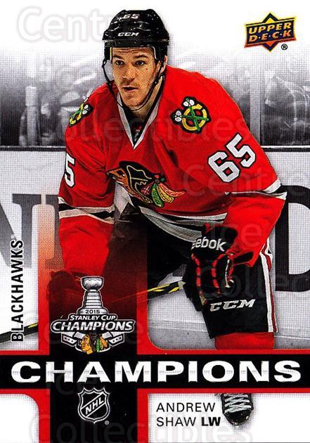 2015 Chicago Blackhawks Stanley Cup Champions #6 Andrew Shaw<br/>2 In Stock - $3.00 each - <a href=https://centericecollectibles.foxycart.com/cart?name=2015%20Chicago%20Blackhawks%20Stanley%20Cup%20Champions%20%236%20Andrew%20Shaw...&quantity_max=2&price=$3.00&code=677695 class=foxycart> Buy it now! </a>
