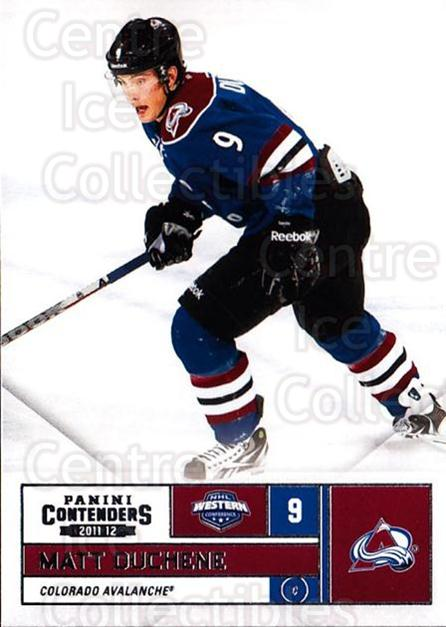 2011-12 Panini Contenders #9 Matt Duchene<br/>4 In Stock - $1.00 each - <a href=https://centericecollectibles.foxycart.com/cart?name=2011-12%20Panini%20Contenders%20%239%20Matt%20Duchene...&quantity_max=4&price=$1.00&code=682808 class=foxycart> Buy it now! </a>