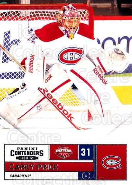 2011-12 Panini Contenders #31 Carey Price<br/>8 In Stock - $3.00 each - <a href=https://centericecollectibles.foxycart.com/cart?name=2011-12%20Panini%20Contenders%20%2331%20Carey%20Price...&quantity_max=8&price=$3.00&code=682830 class=foxycart> Buy it now! </a>