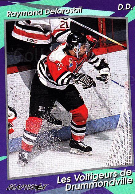 1993-94 Drummondville Voltigeurs #18 Raymond Delarosbil<br/>4 In Stock - $3.00 each - <a href=https://centericecollectibles.foxycart.com/cart?name=1993-94%20Drummondville%20Voltigeurs%20%2318%20Raymond%20Delaros...&price=$3.00&code=6879 class=foxycart> Buy it now! </a>