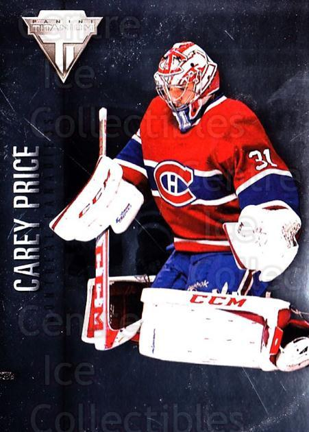 2013-14 Titanium #13 Carey Price<br/>2 In Stock - $3.00 each - <a href=https://centericecollectibles.foxycart.com/cart?name=2013-14%20Titanium%20%2313%20Carey%20Price...&price=$3.00&code=690176 class=foxycart> Buy it now! </a>