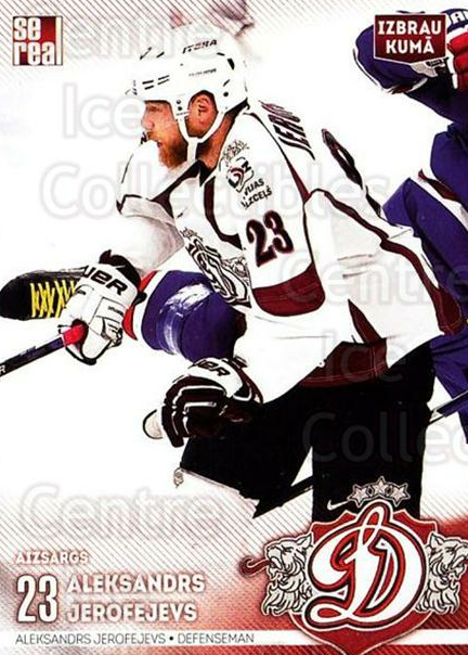 2015-16 Russian KHL Dinamo Riga #A06 Aleksandrs Jerofejevs<br/>1 In Stock - $3.00 each - <a href=https://centericecollectibles.foxycart.com/cart?name=2015-16%20Russian%20KHL%20Dinamo%20Riga%20%23A06%20Aleksandrs%20Jero...&price=$3.00&code=692813 class=foxycart> Buy it now! </a>