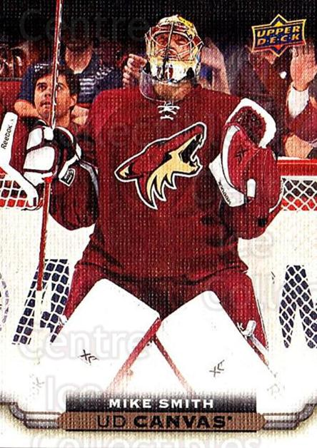2015-16 Upper Deck Canvas #5 Mike Smith<br/>6 In Stock - $2.00 each - <a href=https://centericecollectibles.foxycart.com/cart?name=2015-16%20Upper%20Deck%20Canvas%20%235%20Mike%20Smith...&quantity_max=6&price=$2.00&code=693392 class=foxycart> Buy it now! </a>