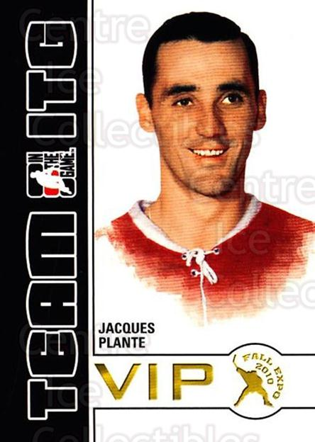 2010-11 ITG Fall Expo Team ITG VIP #14 Jacques Plante<br/>1 In Stock - $3.00 each - <a href=https://centericecollectibles.foxycart.com/cart?name=2010-11%20ITG%20Fall%20Expo%20Team%20ITG%20VIP%20%2314%20Jacques%20Plante...&quantity_max=1&price=$3.00&code=693953 class=foxycart> Buy it now! </a>