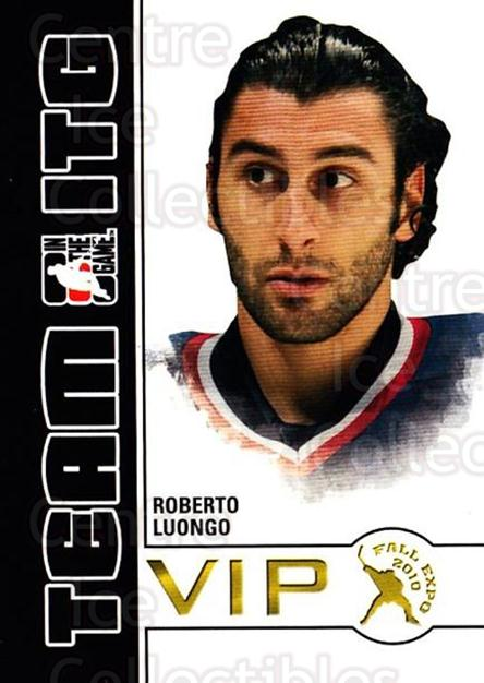 2010-11 ITG Fall Expo Team ITG VIP #34 Roberto Luongo<br/>2 In Stock - $3.00 each - <a href=https://centericecollectibles.foxycart.com/cart?name=2010-11%20ITG%20Fall%20Expo%20Team%20ITG%20VIP%20%2334%20Roberto%20Luongo...&quantity_max=2&price=$3.00&code=693973 class=foxycart> Buy it now! </a>
