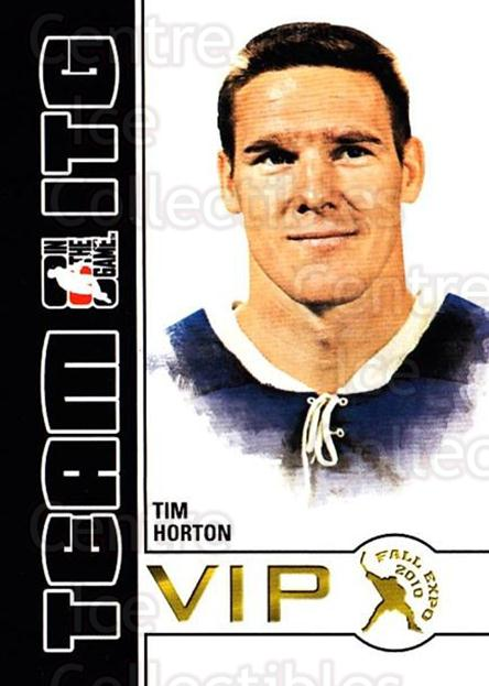 2010-11 ITG Fall Expo Team ITG VIP #41 Tim Horton<br/>3 In Stock - $3.00 each - <a href=https://centericecollectibles.foxycart.com/cart?name=2010-11%20ITG%20Fall%20Expo%20Team%20ITG%20VIP%20%2341%20Tim%20Horton...&quantity_max=3&price=$3.00&code=693980 class=foxycart> Buy it now! </a>