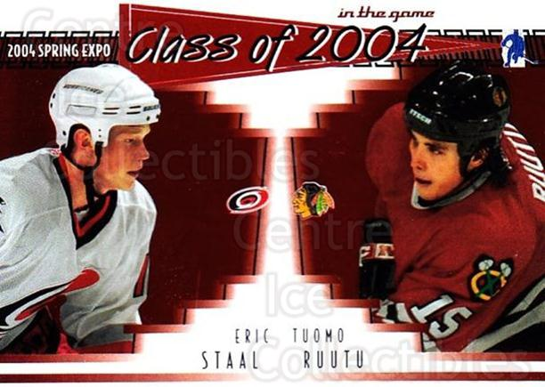 2004 ITG Spring Expo Class of 2004 #1 Eric Staal, Tuomo Ruutu<br/>1 In Stock - $5.00 each - <a href=https://centericecollectibles.foxycart.com/cart?name=2004%20ITG%20Spring%20Expo%20Class%20of%202004%20%231%20Eric%20Staal,%20Tuo...&quantity_max=1&price=$5.00&code=694996 class=foxycart> Buy it now! </a>