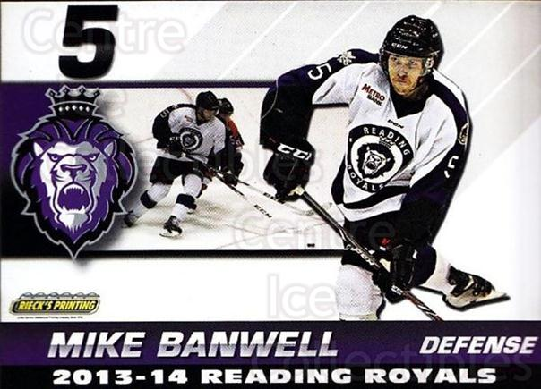 2013-14 Reading Royals #2 Mike Banwell<br/>2 In Stock - $3.00 each - <a href=https://centericecollectibles.foxycart.com/cart?name=2013-14%20Reading%20Royals%20%232%20Mike%20Banwell...&price=$3.00&code=696250 class=foxycart> Buy it now! </a>